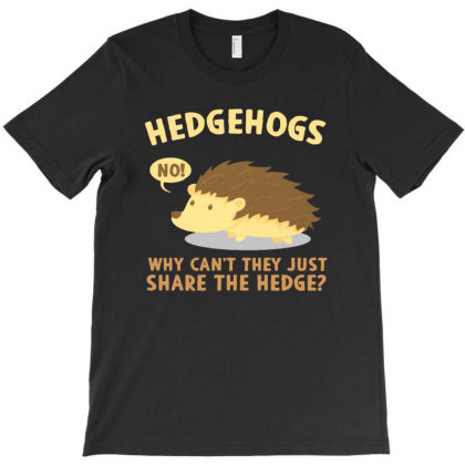 Why Can't They Just Share The Hedge T-shirt Designed By Vanode Art