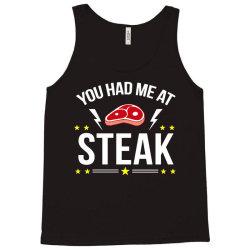 you had me at steak Tank Top | Artistshot