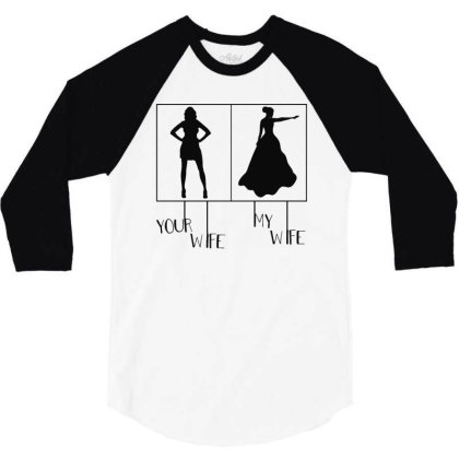 Your Wife My Wife 3/4 Sleeve Shirt Designed By Vanode Art