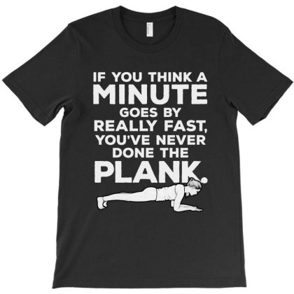 You've Never Done The Plank T-shirt Designed By Vanode Art