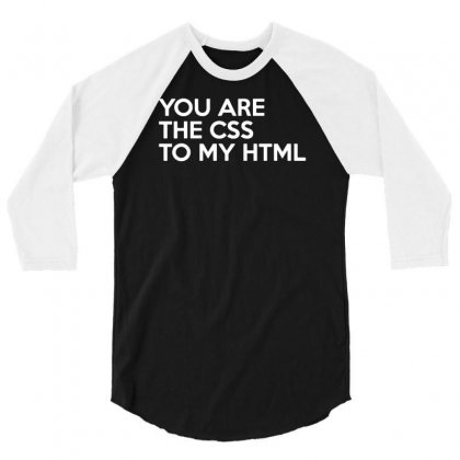 Css To My Html 3/4 Sleeve Shirt Designed By Yoseptees