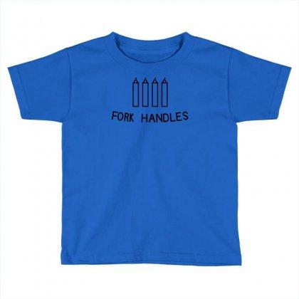 Fork Handles Toddler T-shirt Designed By Uncleodon