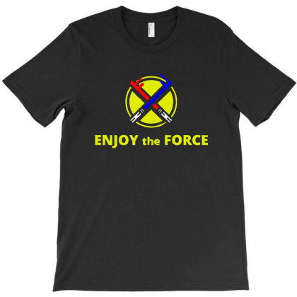 Enjoy The Force T-shirt Designed By Bertaria