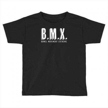 Bowel Movement Extreme Toddler T-shirt Designed By Ditreamx