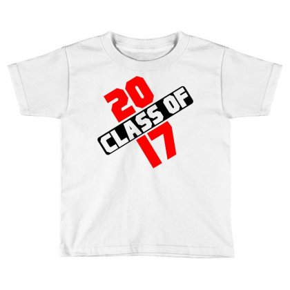 Class Of 2017 Toddler T-shirt Designed By Designbycommodus