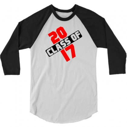 Class Of 2017 3/4 Sleeve Shirt Designed By Designbycommodus
