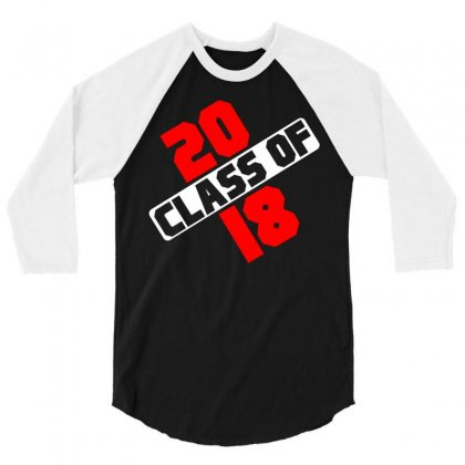 Class Of 2018 3/4 Sleeve Shirt Designed By Designbycommodus