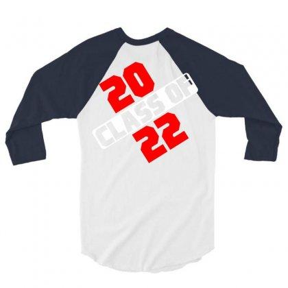 Class Of 2022 3/4 Sleeve Shirt Designed By Designbycommodus