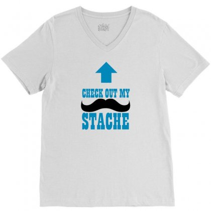 Check Out My Stache V-neck Tee Designed By Ditreamx