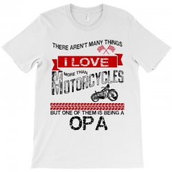 This Opa Loves Motorcycles T-Shirt | Artistshot