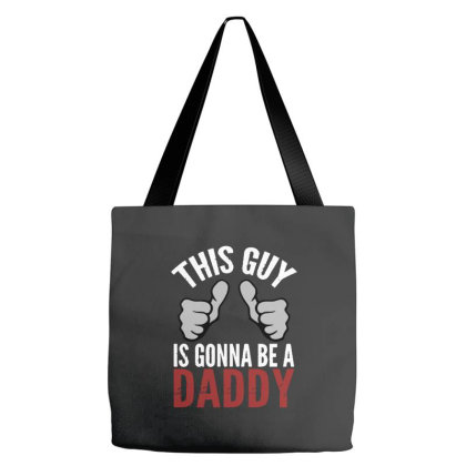 This Guy Is Gonna Be A Daddy Tote Bags Designed By Feniavey