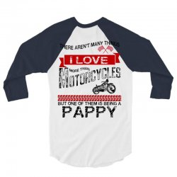 there-arent-many-things-i-love-more-than-motorcycles--but-one-of-them-is-being-a-pappy 3/4 Sleeve Shirt | Artistshot