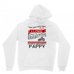 there-arent-many-things-i-love-more-than-motorcycles--but-one-of-them-is-being-a-pappy Unisex Hoodie | Artistshot