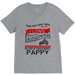 there-arent-many-things-i-love-more-than-motorcycles--but-one-of-them-is-being-a-pappy V-Neck Tee | Artistshot