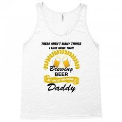 This Daddy Loves Brewing Beer Tank Top   Artistshot