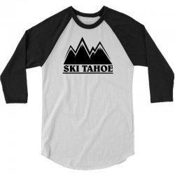 Ski Tahoe Mountains 3/4 Sleeve Shirt   Artistshot