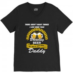 This Daddy Loves Brewing Beer V-Neck Tee | Artistshot