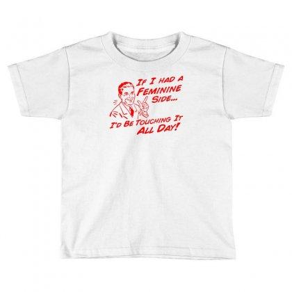 Feminine Side Toddler T-shirt Designed By Ditreamx