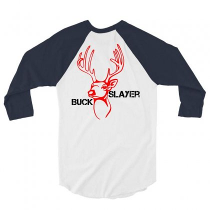 Buck Slayer 3/4 Sleeve Shirt Designed By Chilistore