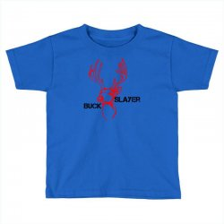 buck slayer Toddler T-shirt | Artistshot