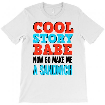 Cool Story Babe T-shirt Designed By Ditreamx