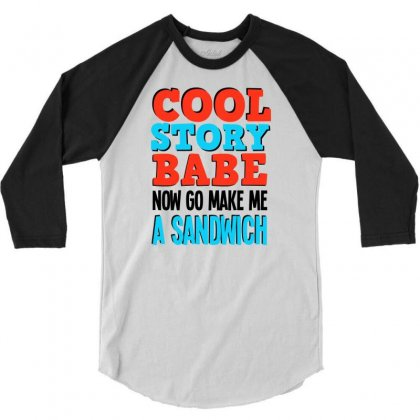 Cool Story Babe 3/4 Sleeve Shirt Designed By Ditreamx