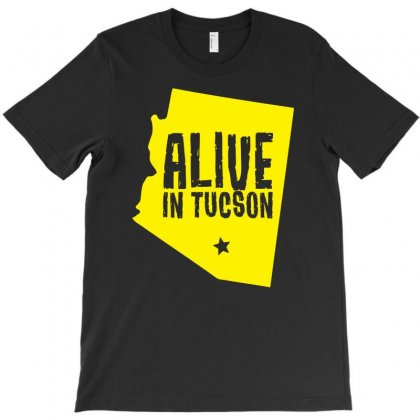 Alive In Tucson T-shirt Designed By Chilistore
