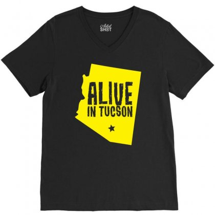 Alive In Tucson V-neck Tee Designed By Chilistore