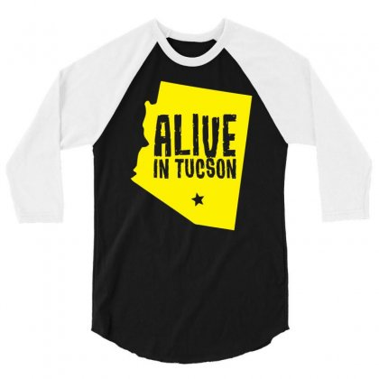 Alive In Tucson 3/4 Sleeve Shirt Designed By Chilistore