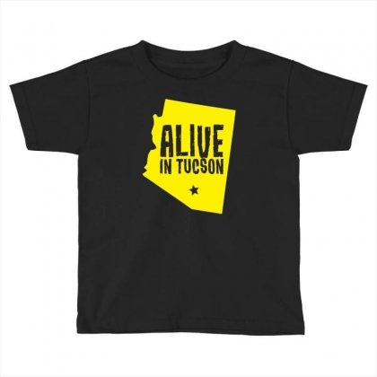 Alive In Tucson Toddler T-shirt Designed By Chilistore