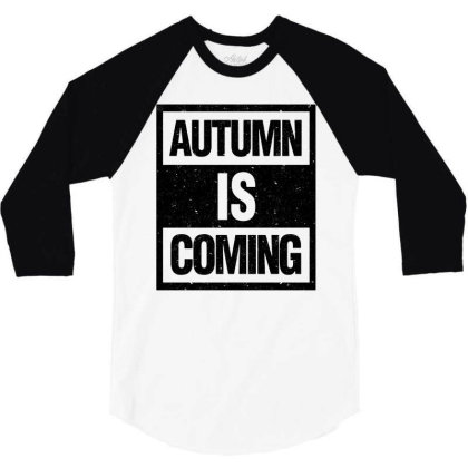 Autumn Is Coming 3/4 Sleeve Shirt Designed By Blqs Apparel