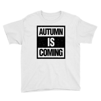 Autumn Is Coming Youth Tee Designed By Blqs Apparel