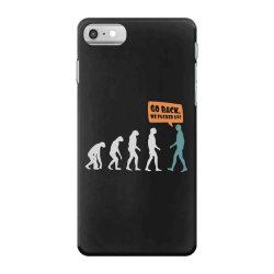 evolution   go back iPhone 7 Case   Artistshot