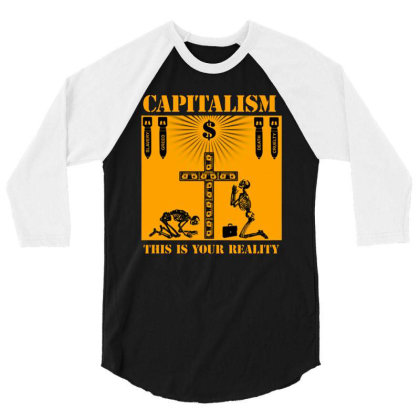 Capitalism   This Is Your Reality 3/4 Sleeve Shirt Designed By Blqs Apparel