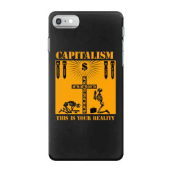 capitalism   this is your reality iPhone 7 Case | Artistshot