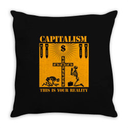 capitalism   this is your reality Throw Pillow | Artistshot