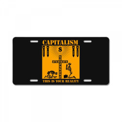 capitalism   this is your reality License Plate | Artistshot
