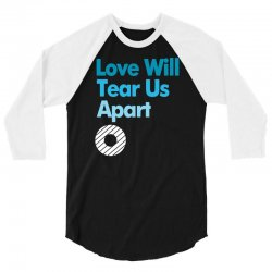 Love Will Never Tear Us Apart 3/4 Sleeve Shirt | Artistshot