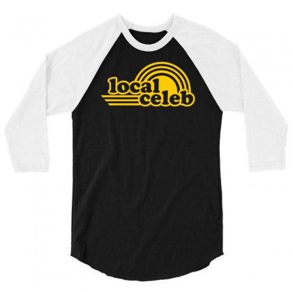 Local Celeb 3/4 Sleeve Shirt Designed By Ditreamx