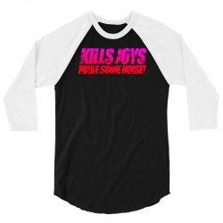 Killjoys, Make Some Noise 3/4 Sleeve Shirt | Artistshot