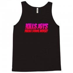 Killjoys, Make Some Noise Tank Top | Artistshot