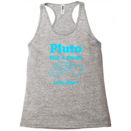 Pluto Still A Planet In My Heart Racerback Tank Designed By Specstore