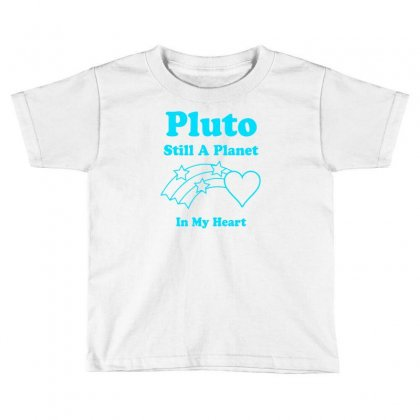 Pluto Still A Planet In My Heart Toddler T-shirt Designed By Specstore