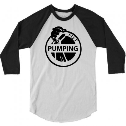 Fist Pumping 3/4 Sleeve Shirt Designed By Ditreamx