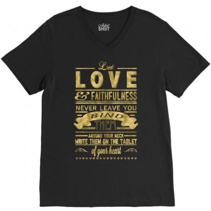 Let Love And Faithfulness Never Leave You Bind Them V-neck Tee Designed By Buckstore