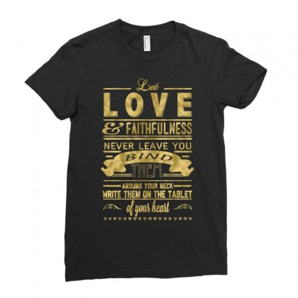 Let Love And Faithfulness Never Leave You Bind Them Ladies Fitted T-shirt Designed By Buckstore