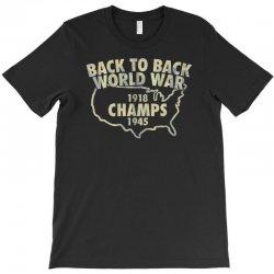 Back to back world war champs T-Shirt | Artistshot