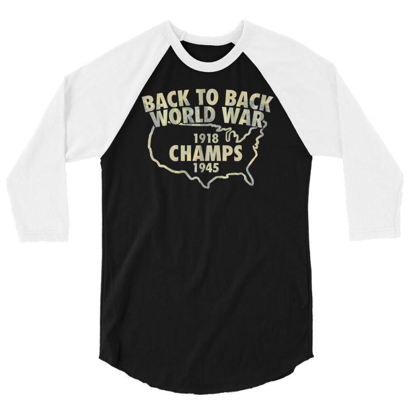 Back To Back World War Champs 3/4 Sleeve Shirt | Artistshot