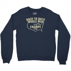 Back to back world war champs Crewneck Sweatshirt | Artistshot