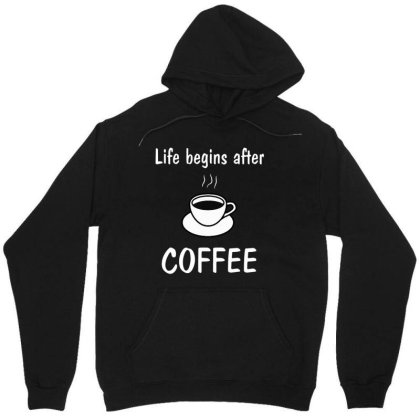 Life Begins After Coffee Unisex Hoodie Designed By Feniavey